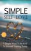 Thumbnail Simple Self Love - 5 ways to be kind to yourself today